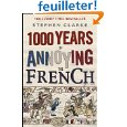 One Thousand Years of Annoying the French
